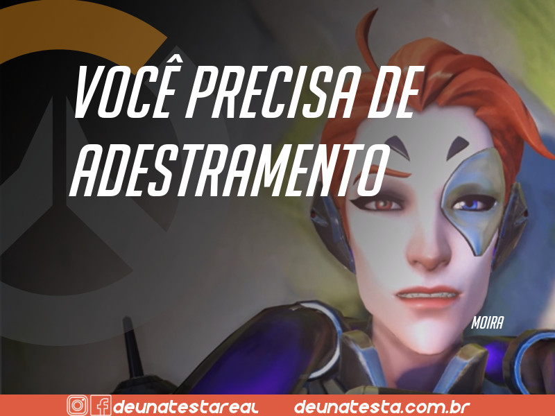 Motivação de Overwatch com frases dos personagens do game - Blog Farofeiros  - Moira