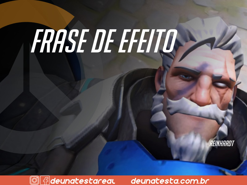 Motivação de Overwatch com frases dos personagens do game - Blog Farofeiros  - Reinhardt