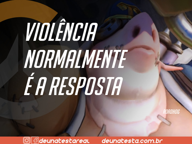 Motivação de Overwatch com frases dos personagens do game - Blog Farofeiros  - Roadhog