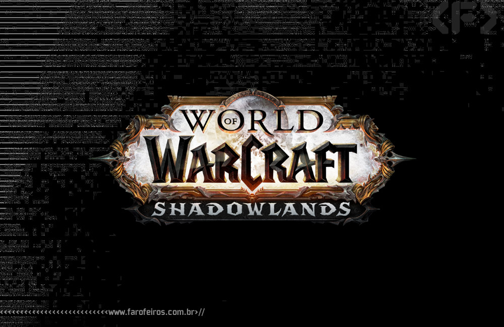 World of Warcraft - Shadowlands - Blizzcon 2019 - Blog Farofeiros
