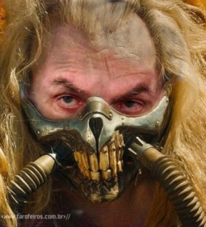 Presidente Immortan Joe - Mad Max - Jair Bolsonaro - 2 - Blog Farofeiros