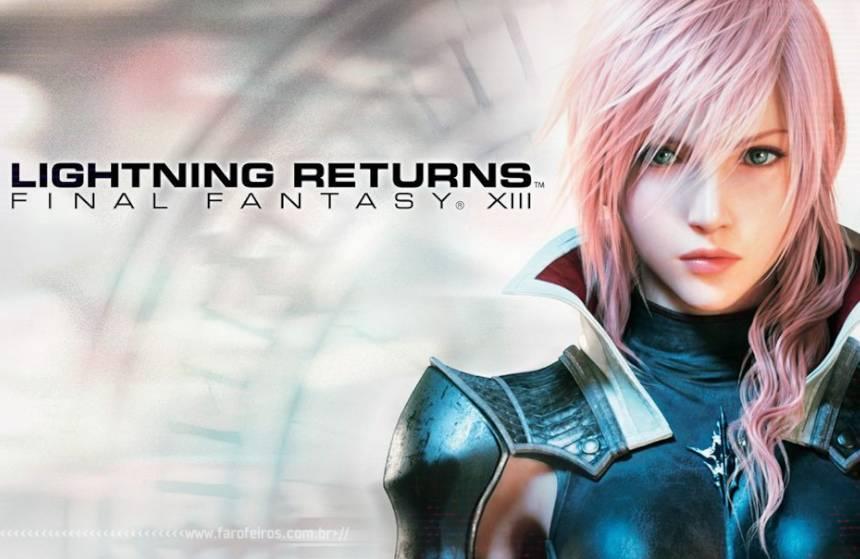 Final Fantasy XIII 3 - Lightning Returns - Blog Farofeiros