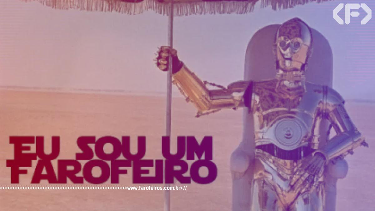 C3PO é um Farofeiro - Blog Farofeiros