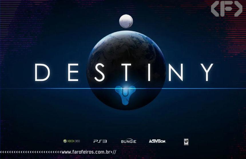 Bungie apostando alto em Destiny - 00 - Blog Farofeiros