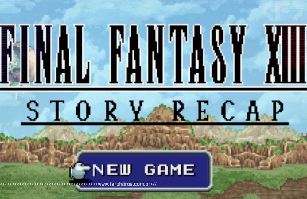 Final Fantasy XIII retrô - Blog Farofeiros
