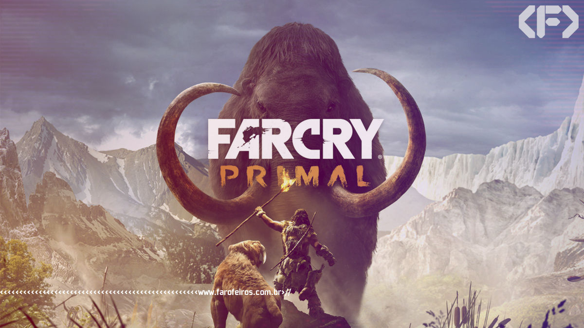 Far Cry Primal - Blog Farofeiros