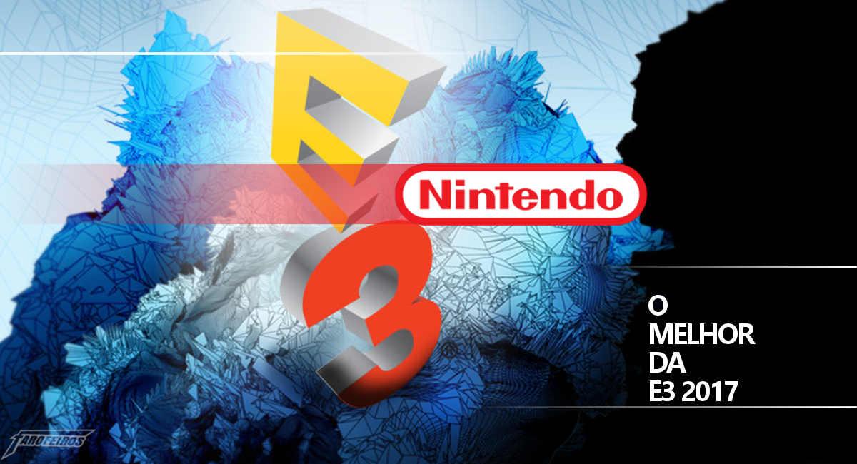 O melhor da Nintendo na E3 2017
