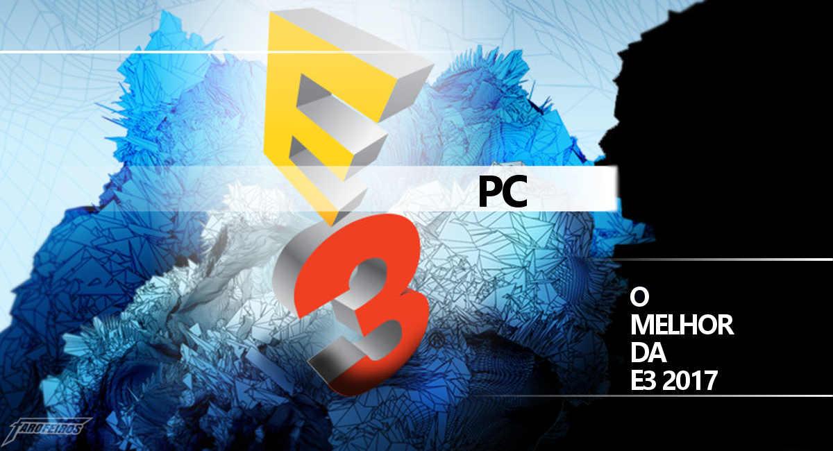 O melhor de PC na E3 2017
