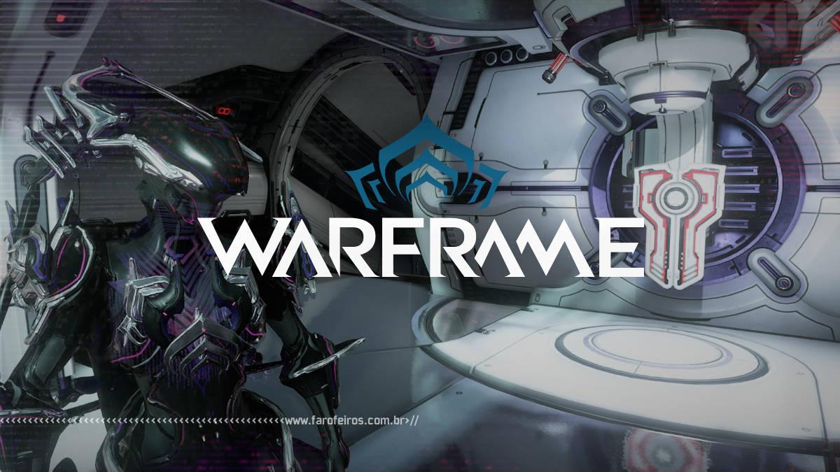 Warframe ainda é divertido - Blog Farofeiros
