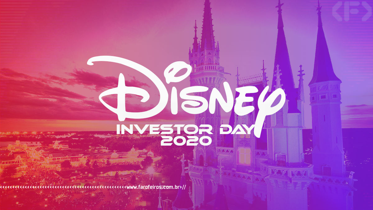 Destaques do Disney Investor Day 2020 - Blog Farofeiros