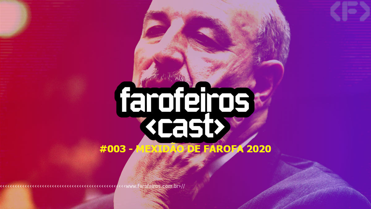 Farofeiros Cast #003 - Mexidão de Farofa 2020 - Blog Farofeiros