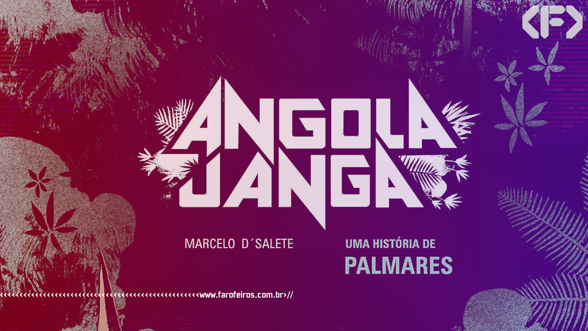 Angola Janga - Marcelo D'Salete - Blog Farofeiros
