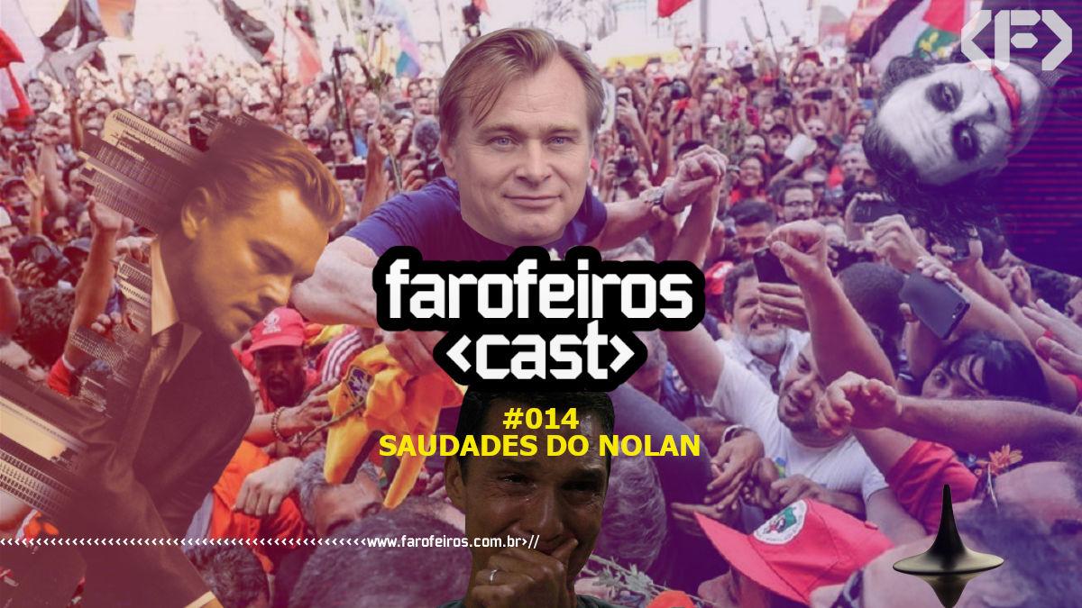 Farofeiros Cast #014 - Saudades do Nolan - Christopher Nolan - Blog Farofeiros