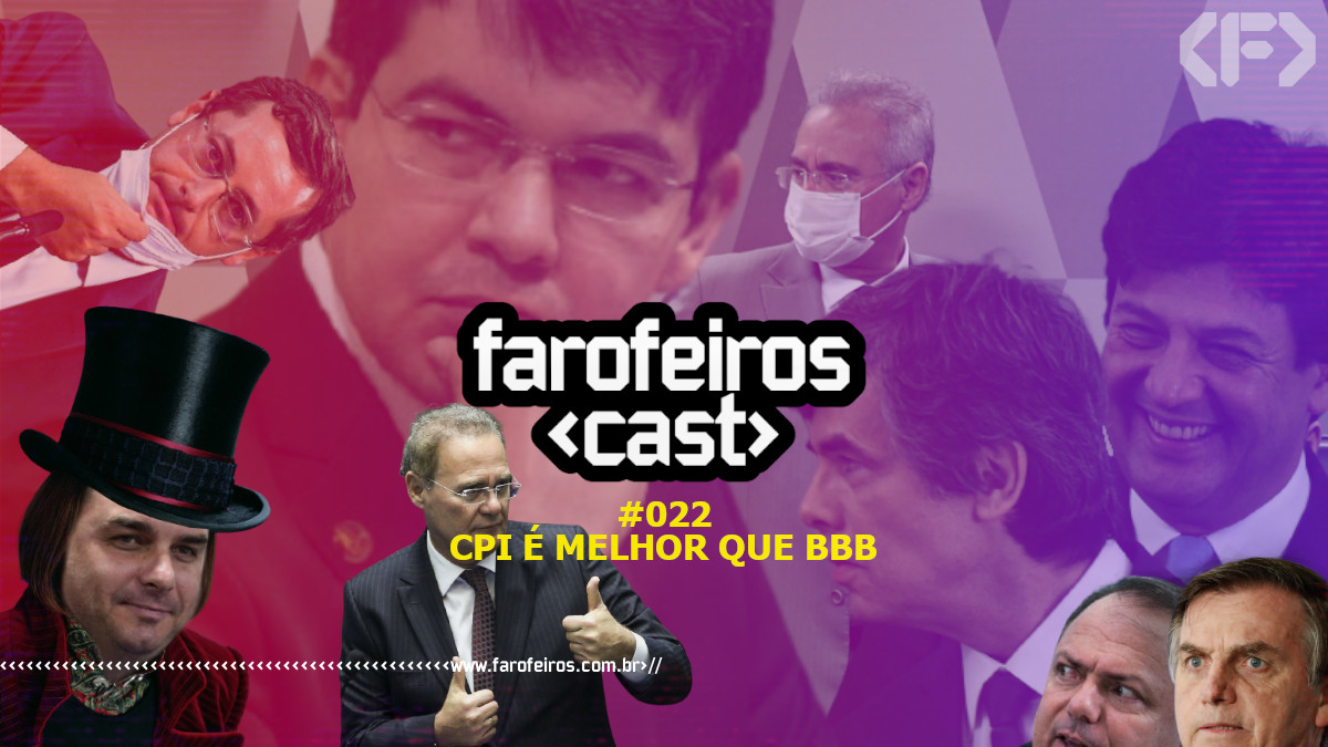 CPI é melhor que BBB - Farofeiros Cast #22 - Blog Farofeiros