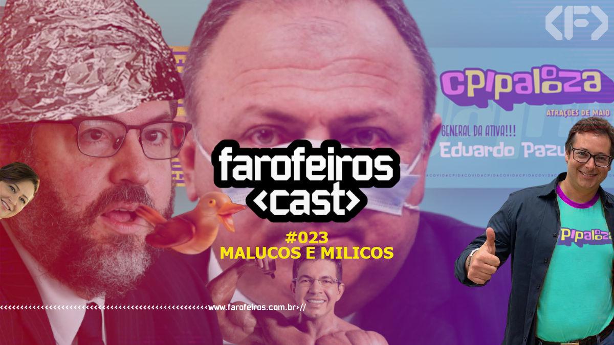 Malucos e Milicos - Farofeiros Cast #023 - Blog Farofeiros