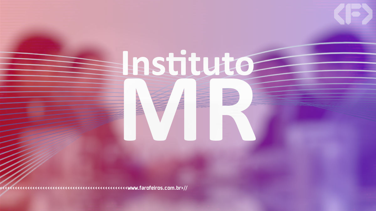 Instituto MR - Blog Farofeiros