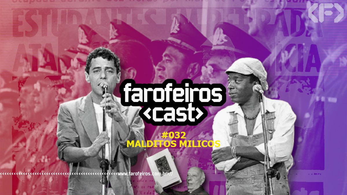 Malditos Milicos - Farofeiros Cast #032 - Blog Farofeiros