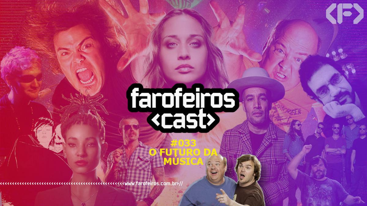 O Futuro da Música - Farofeiros Cast #033 - Blog Farofeiros