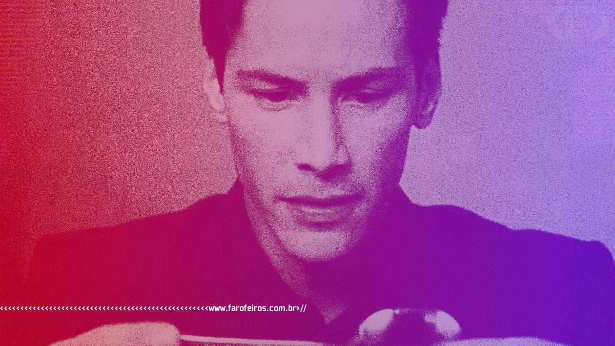 Água de Pllha - Keanu Reeves - Blog Farofeiros