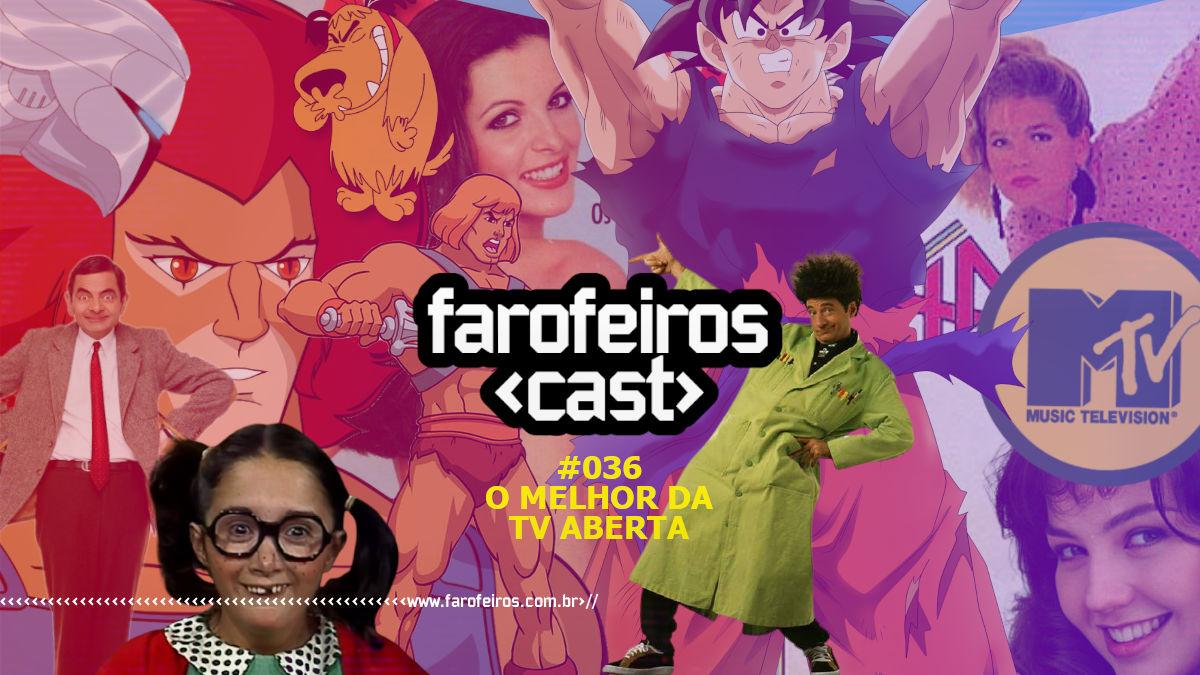 O Melhor da TV Aberta - Farofeiros Cast #036 - Blog Farofeiros