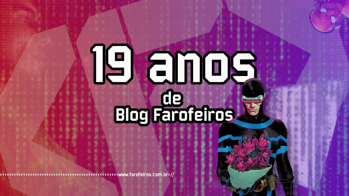 19 anos - Blog Farofeiros