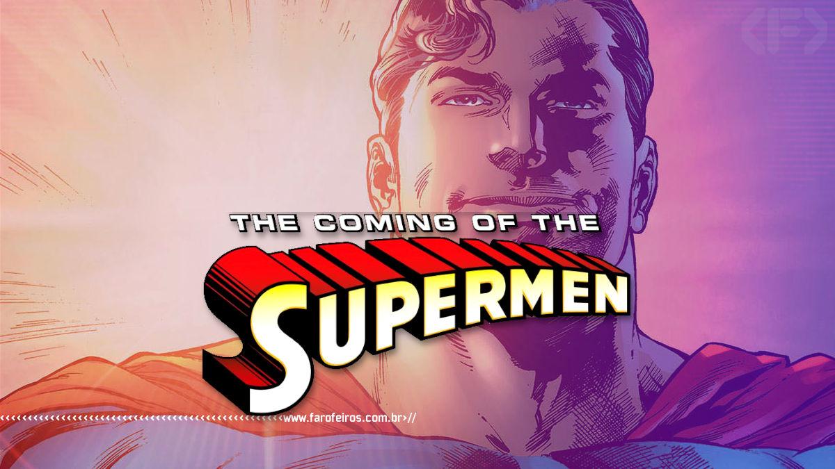 DC Comics irá mudar o nome do Superman - THE COMING OF THE SUPERMEN #1 - Blog Farofeiros