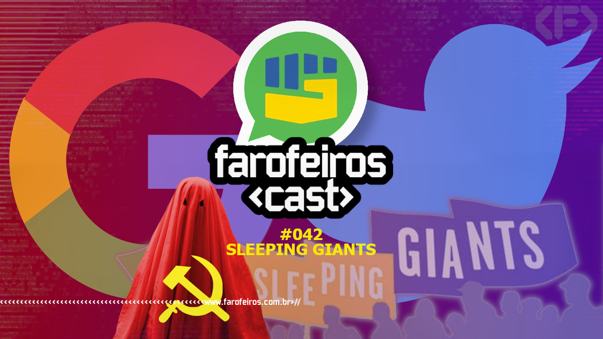 Sleeping Giants Brasil - Farofeiros Cast #042 - Blog Farofeiros
