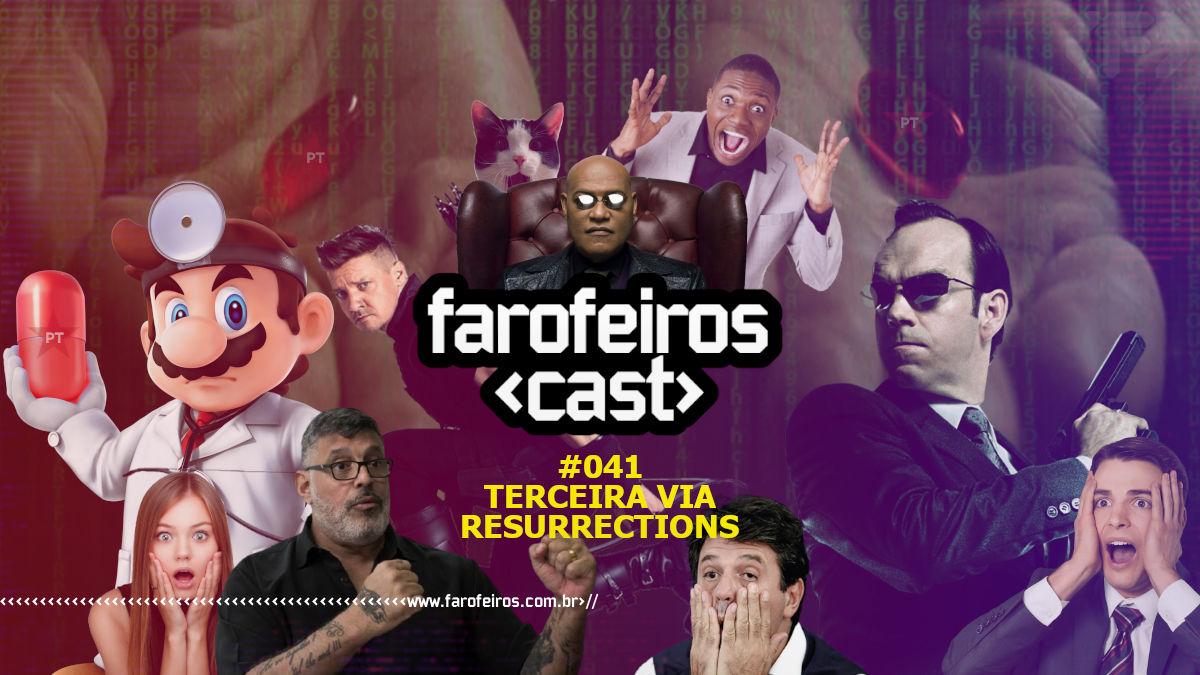 Terceira Via Resurrections – Farofeiros Cast #041 - Blog Farofeiros