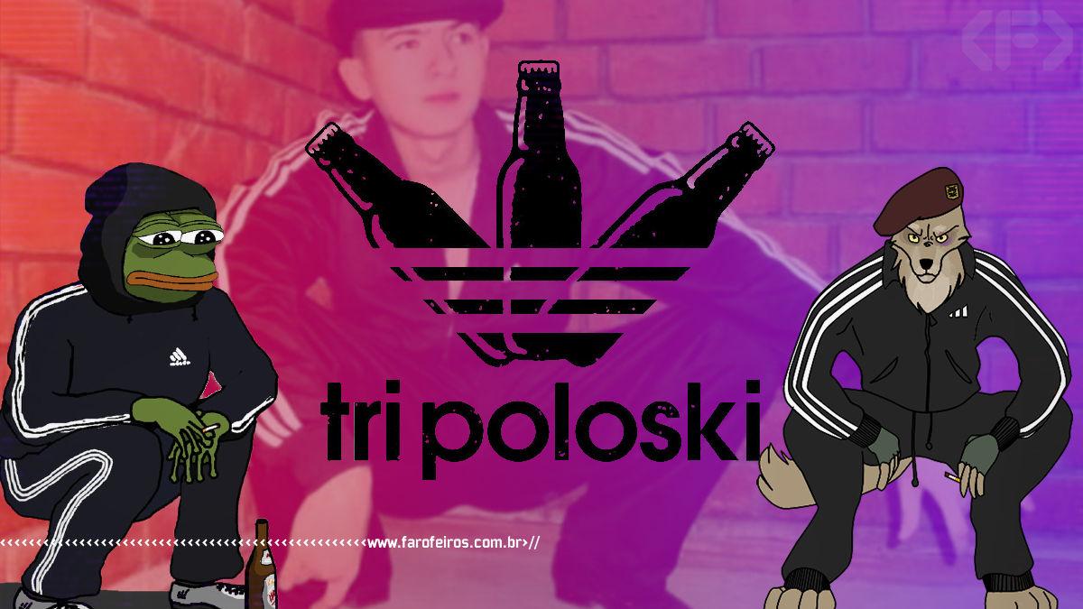 Tri Poloski - Blog Farofeiros